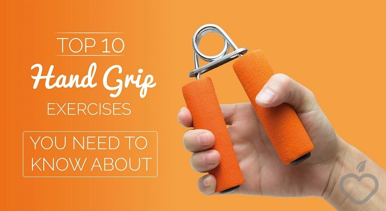Top 10 Hand Grip Exercises You Need To Know About