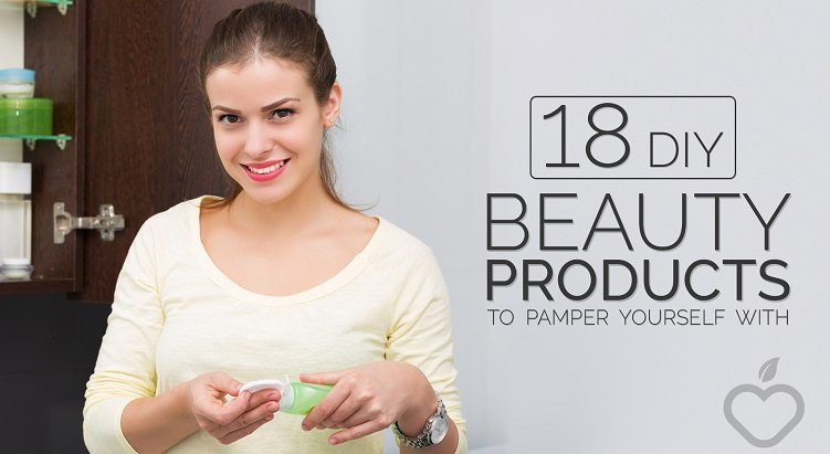 18 DIY Beauty Products To Pamper Yourself With