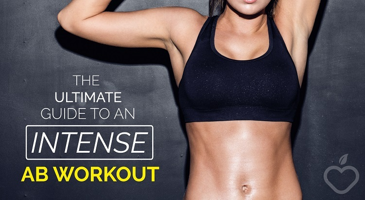 The Ultimate Guide to An Intense Ab Workout