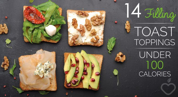 14 Filling Toast Toppings Under 100 Calories