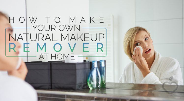 How To Make Your Own Natural Makeup Remover At Home