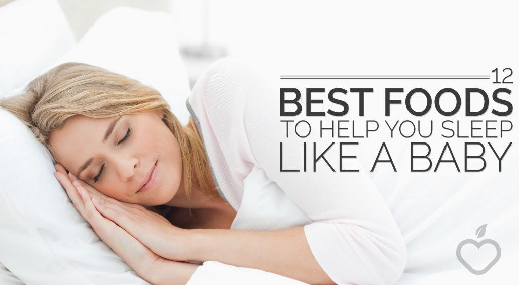 Best Foods Image Design 1 1024x562 - 12 Best Foods To Help You Sleep Like A Baby