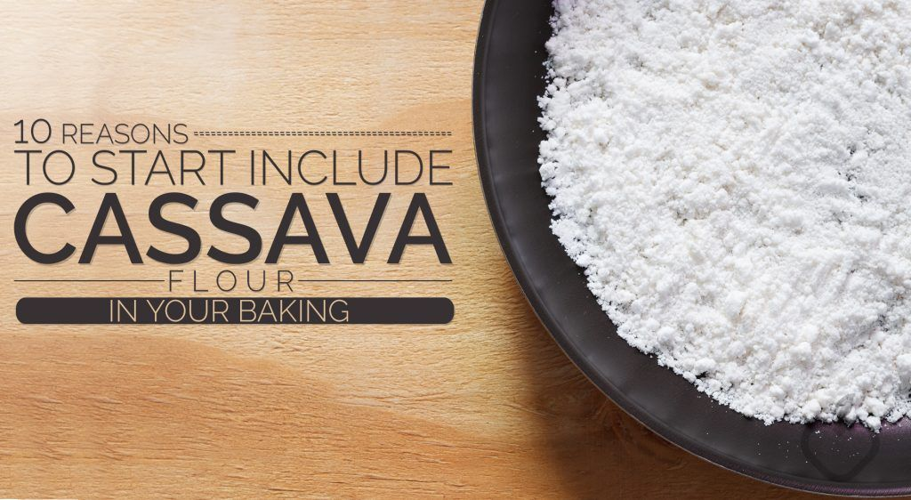 Cassava Image Design 1 1024x562 - 10 Reasons to Start to Include Cassava Flour in Your Baking