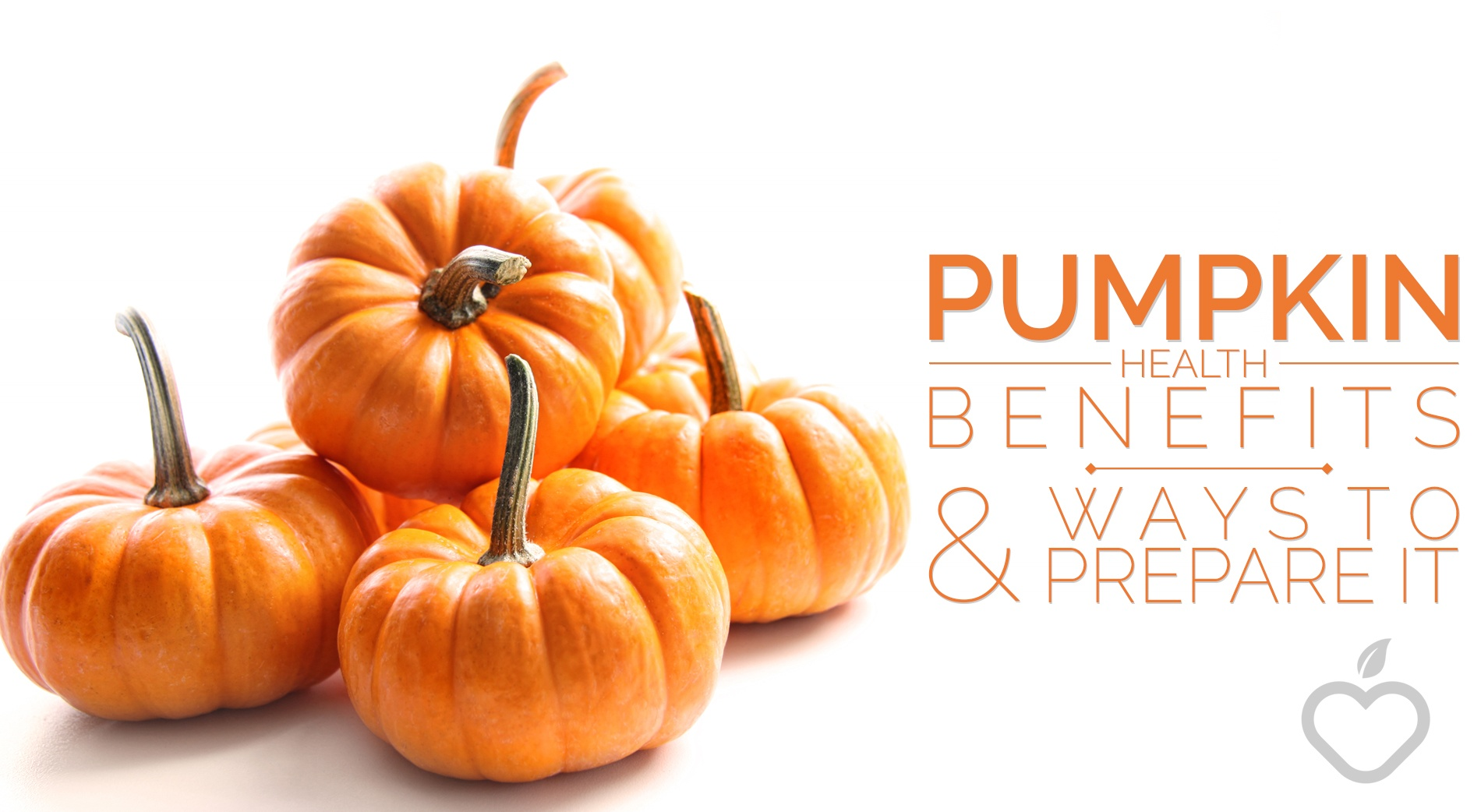 Pumpkin Health Benefits Image Design 1 - Pumpkin Health Benefits (And Ways to Prepare It)