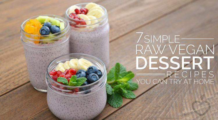 7 Simple Raw Vegan Dessert Recipes You Can Try At Home