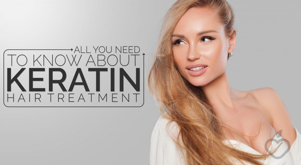 all you need to know about keratin hair treatment