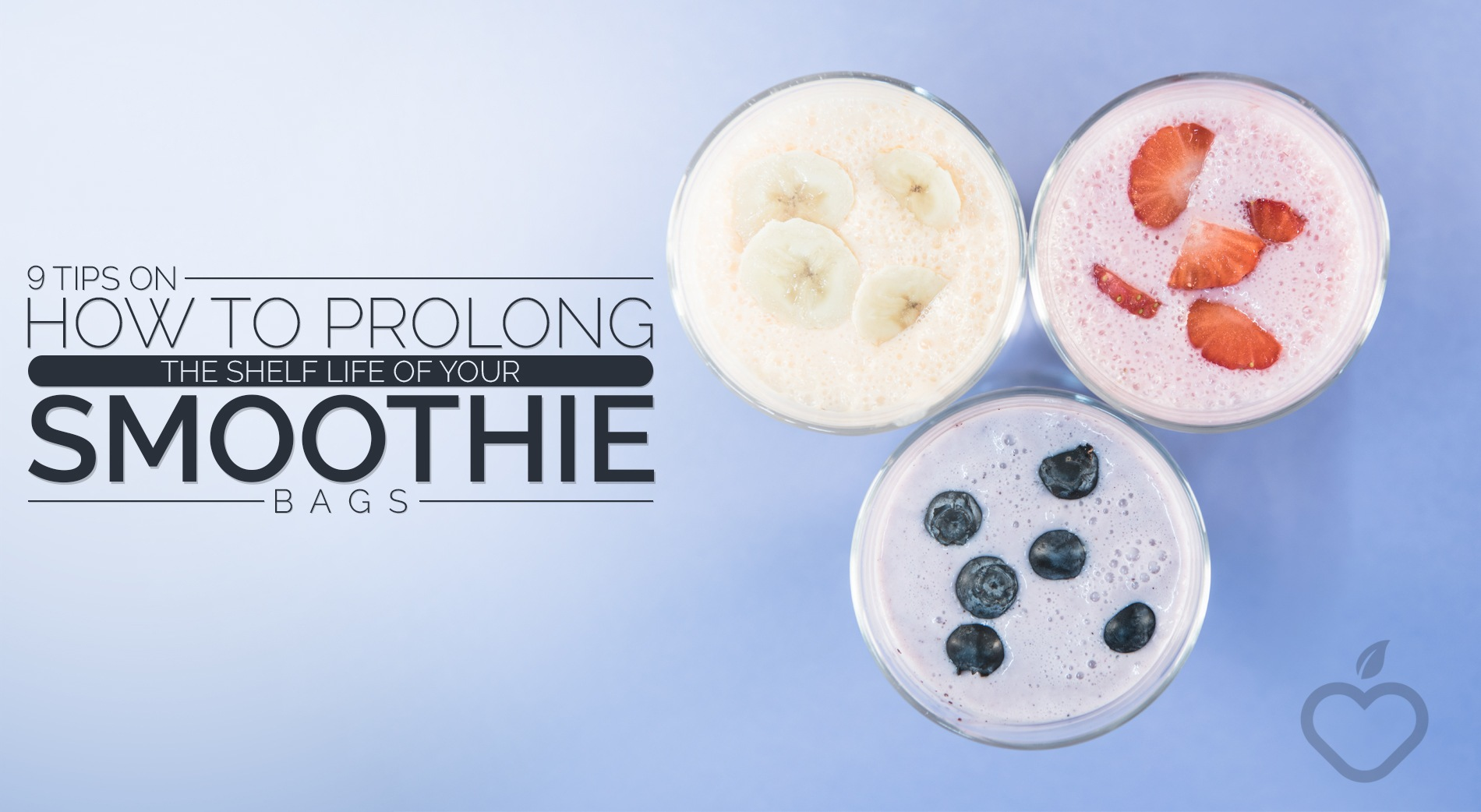 Smoothie Bags Image Design 1 - 9 Tips On How To Prolong The Shelf Life Of Your Smoothie Bags