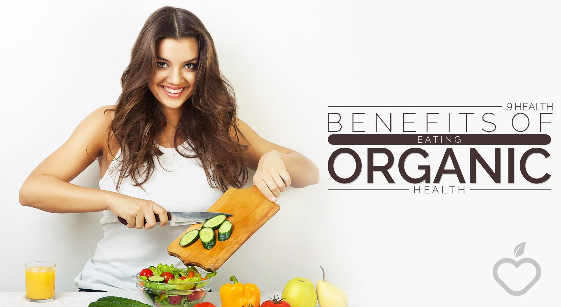 9 Health Benefits Of Eating Organic Foods