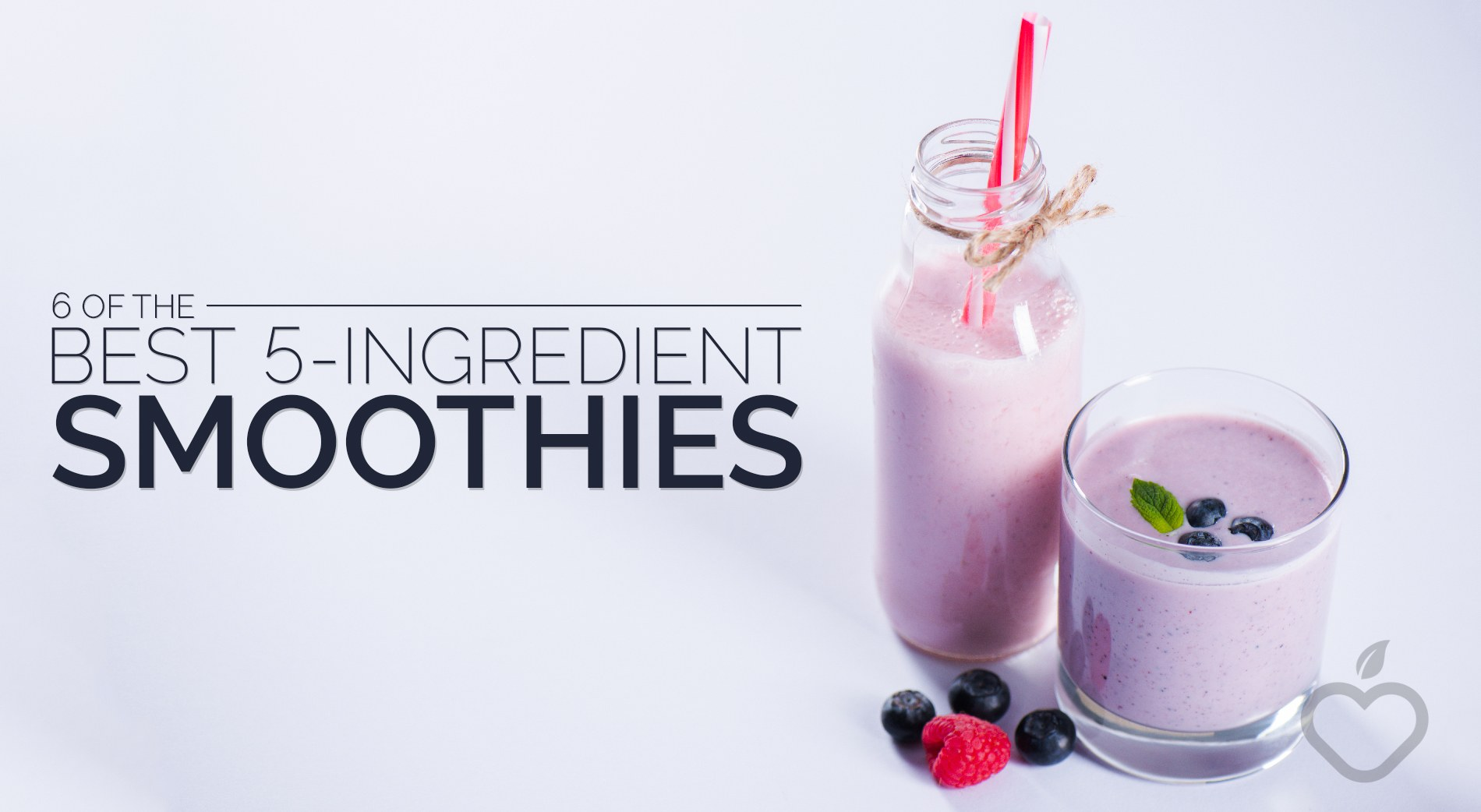5 Ingredient Smoothies Image Design 1 - 6 Of The Best 5-Ingredient Smoothies