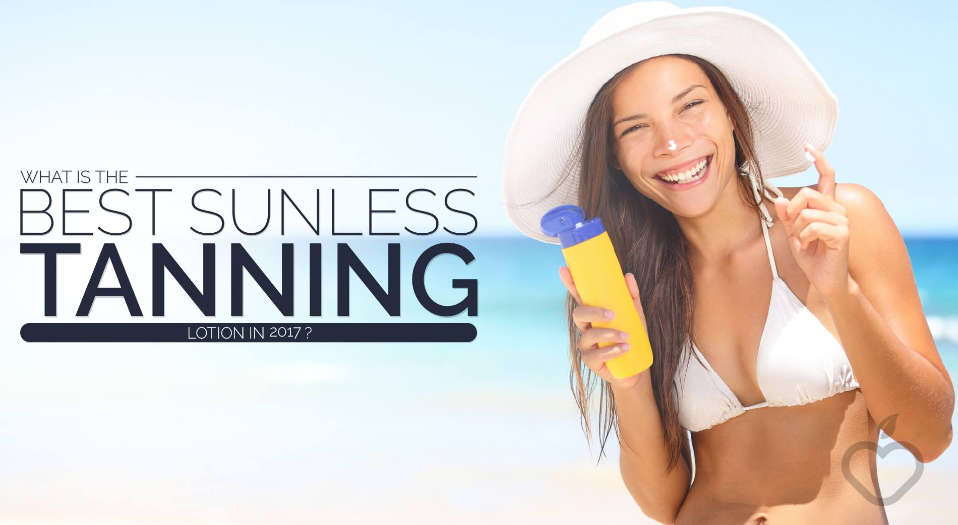 What Is The Best Sunless Tanning Lotion In 2017?