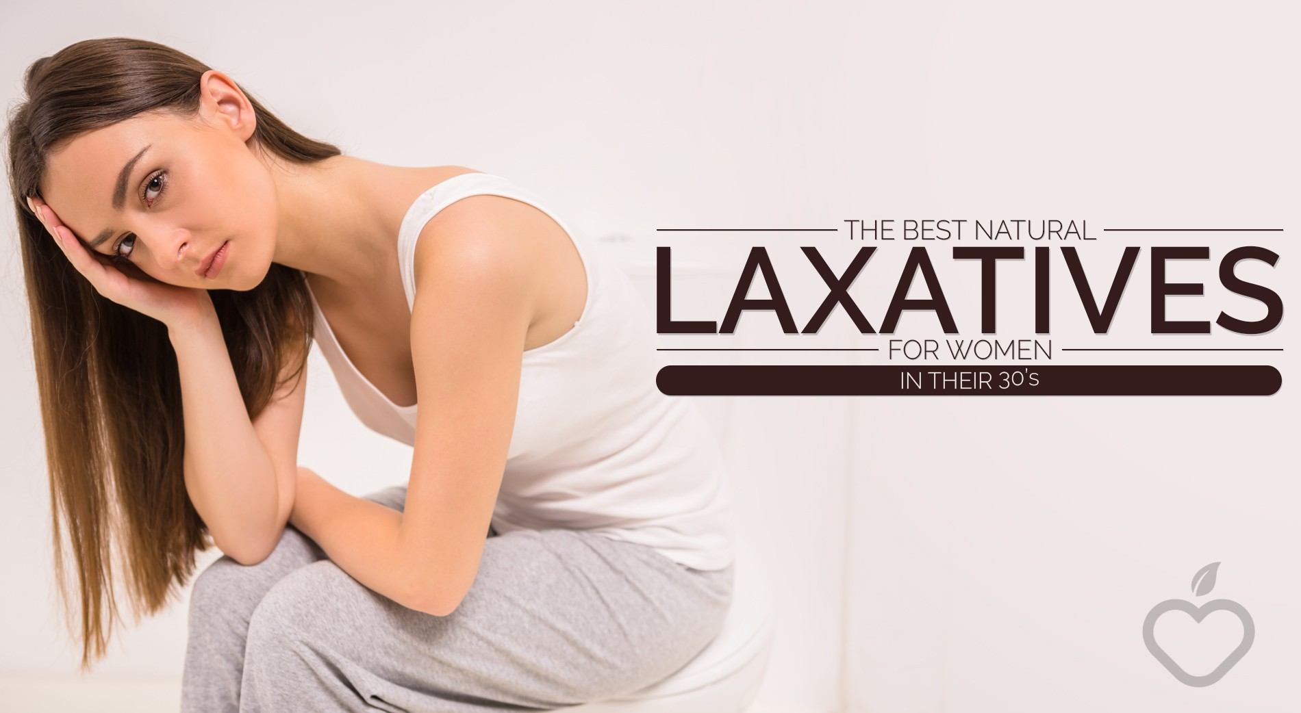 Laxatives Image Design 1 - The Best Natural Laxatives For Women In Their 30's