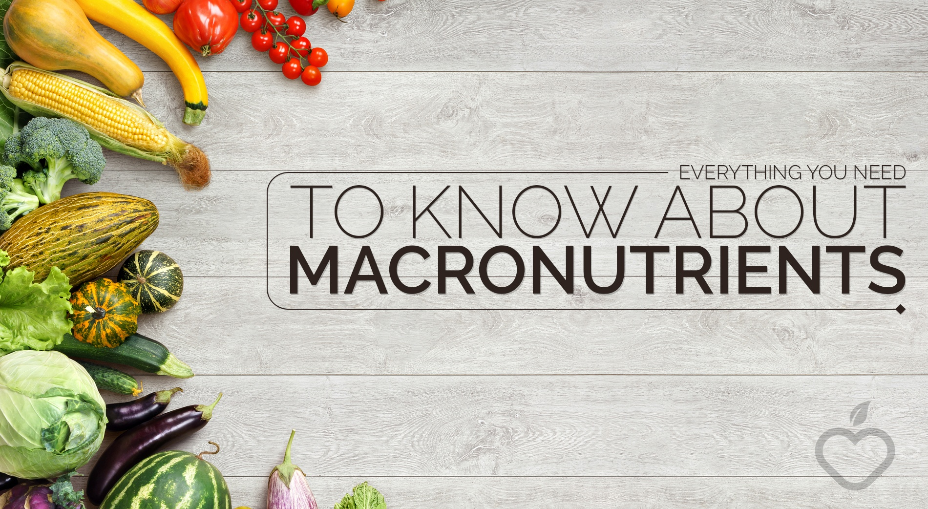 Macronutrients Image Design 1 - Everything You Need To Know About Macronutrients