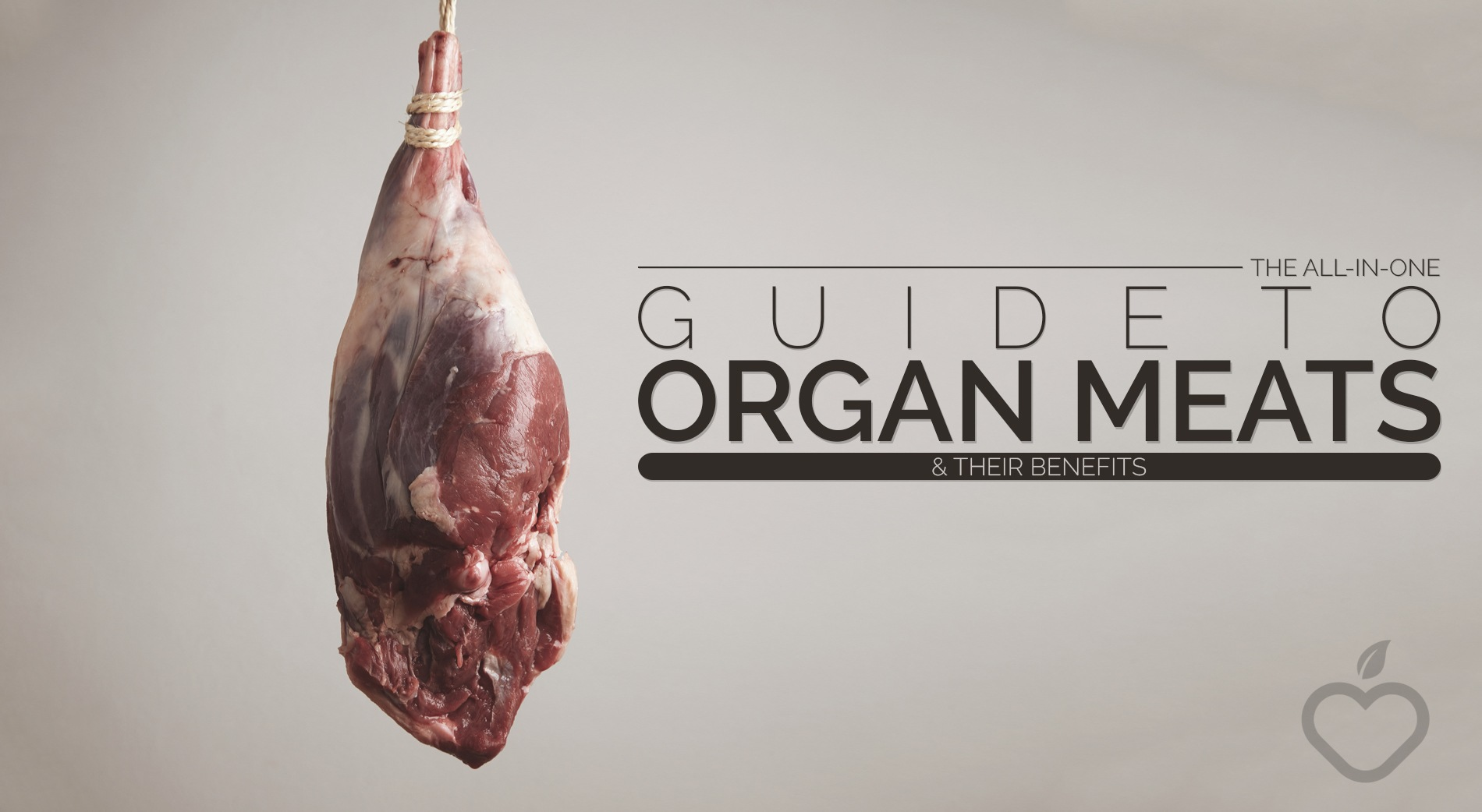 Organ meats Image Design 1 - The All-In-One Guide To Organ Meats  & Their Benefits