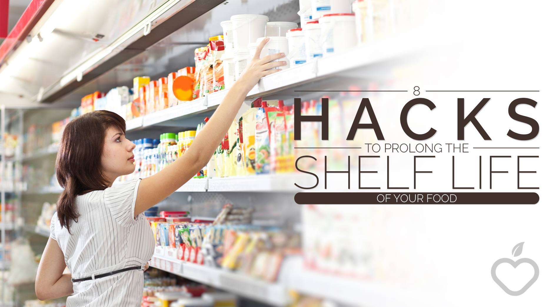 Hacks Image Design 1 - 8 Hacks To Prolong The Shelf Life Of Your Food