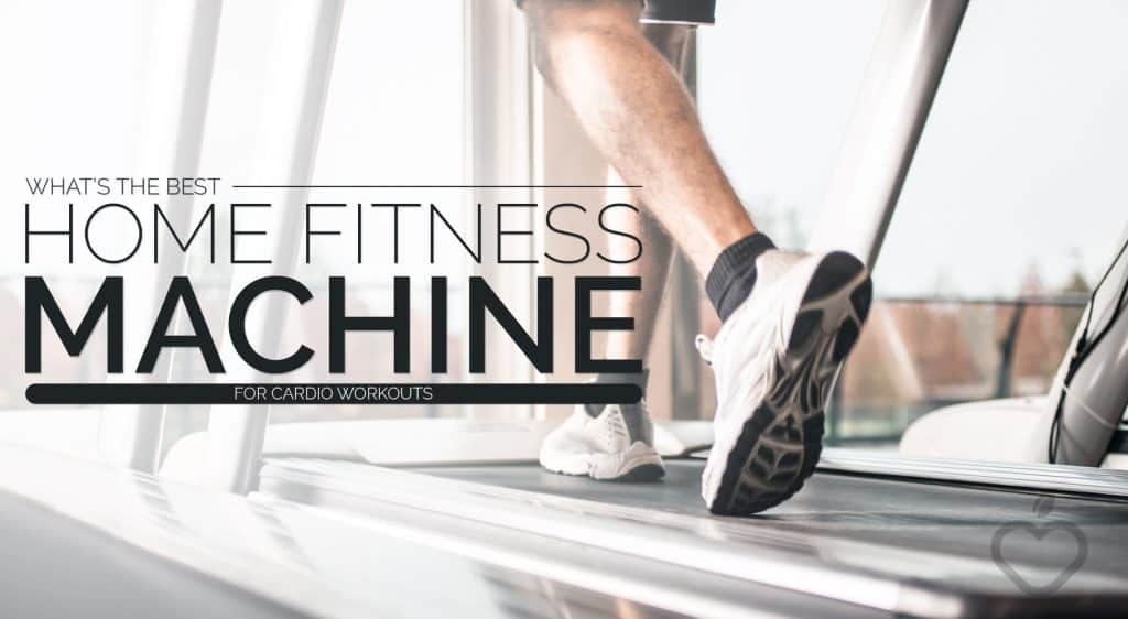 what s the best home fitness machine for cardio workouts
