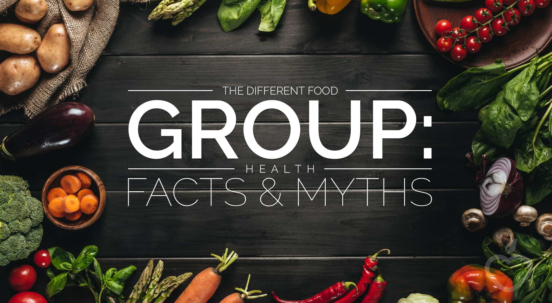 Food Group Image Design 1 - The Different Food Group: Health Facts and Myths