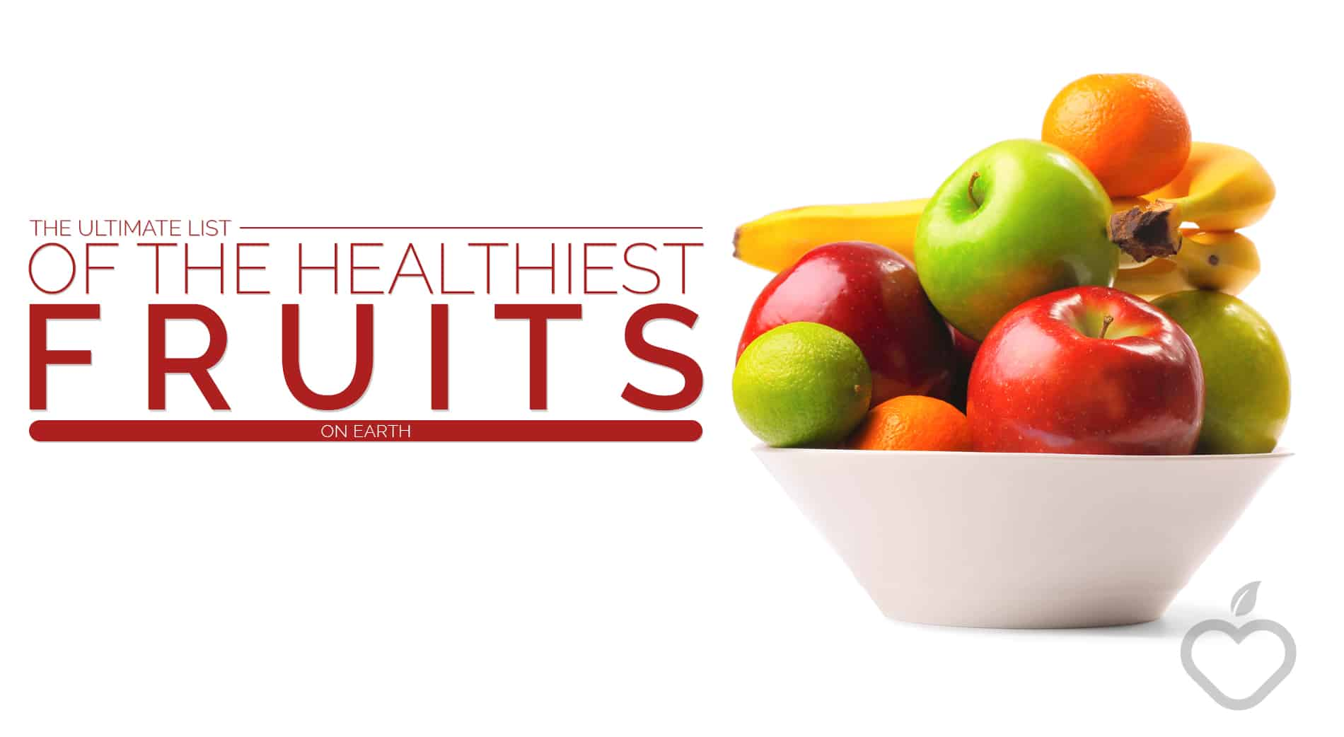 Healthiest Fruits Image Design 1 - The Ultimate List of the Healthiest Fruits on Earth