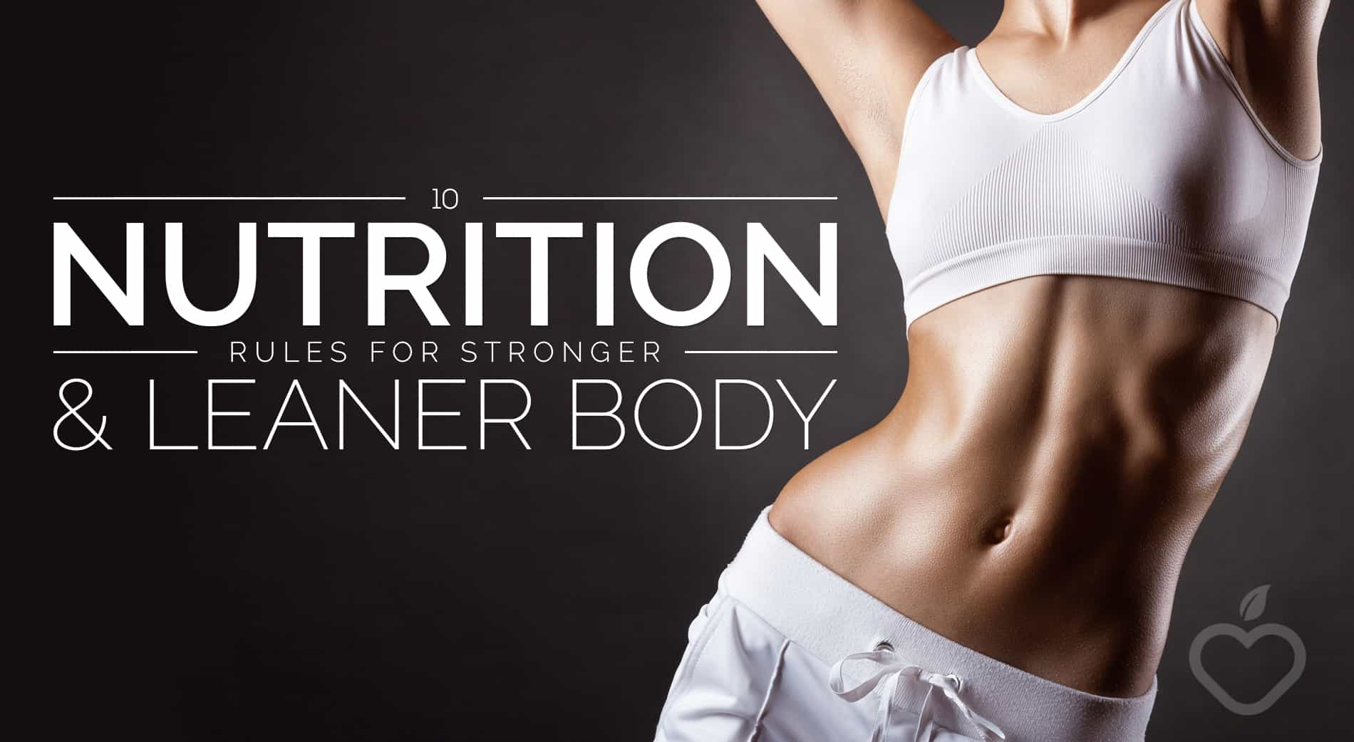 Nutrition Rules Image Design 1 - 10 Nutrition Rules for a Stronger and Leaner Body