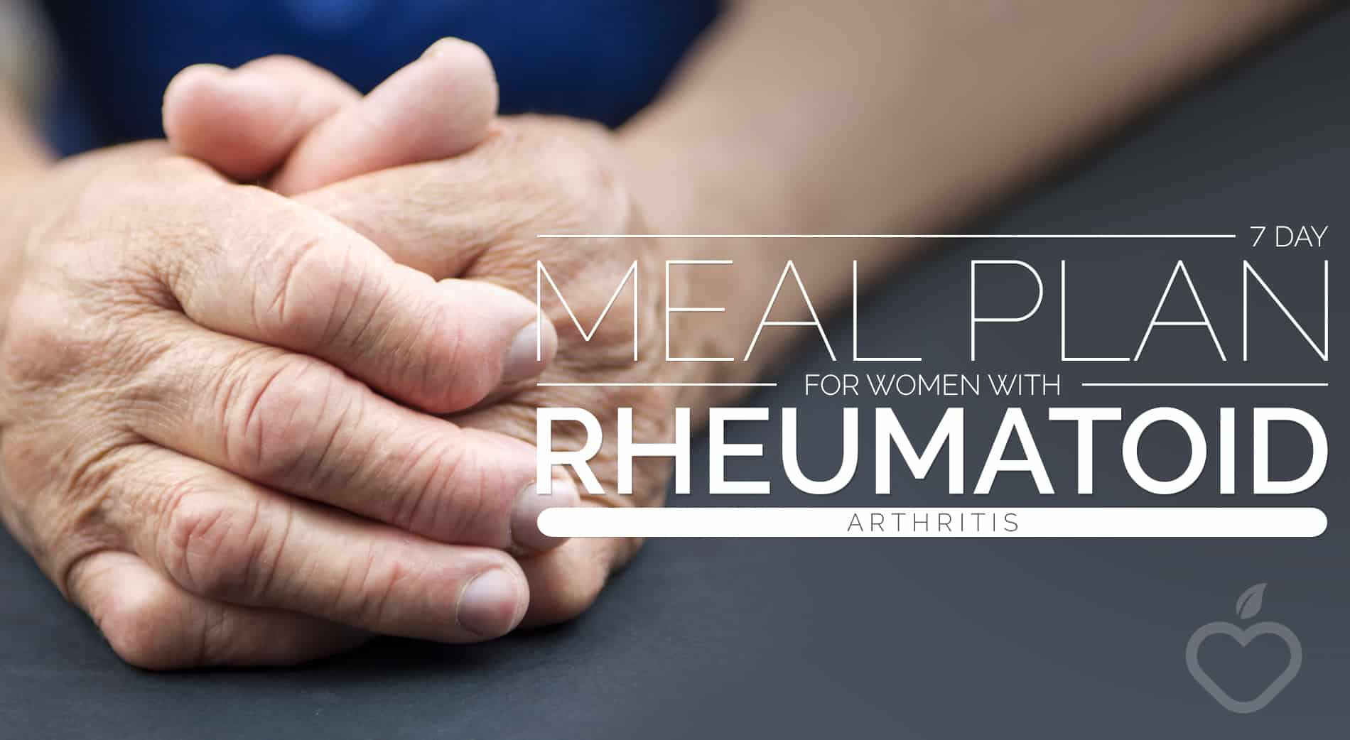 Rheumatoid Arthritis Image Design 1 - 7-Day Meal Plan for Women with Rheumatoid Arthritis