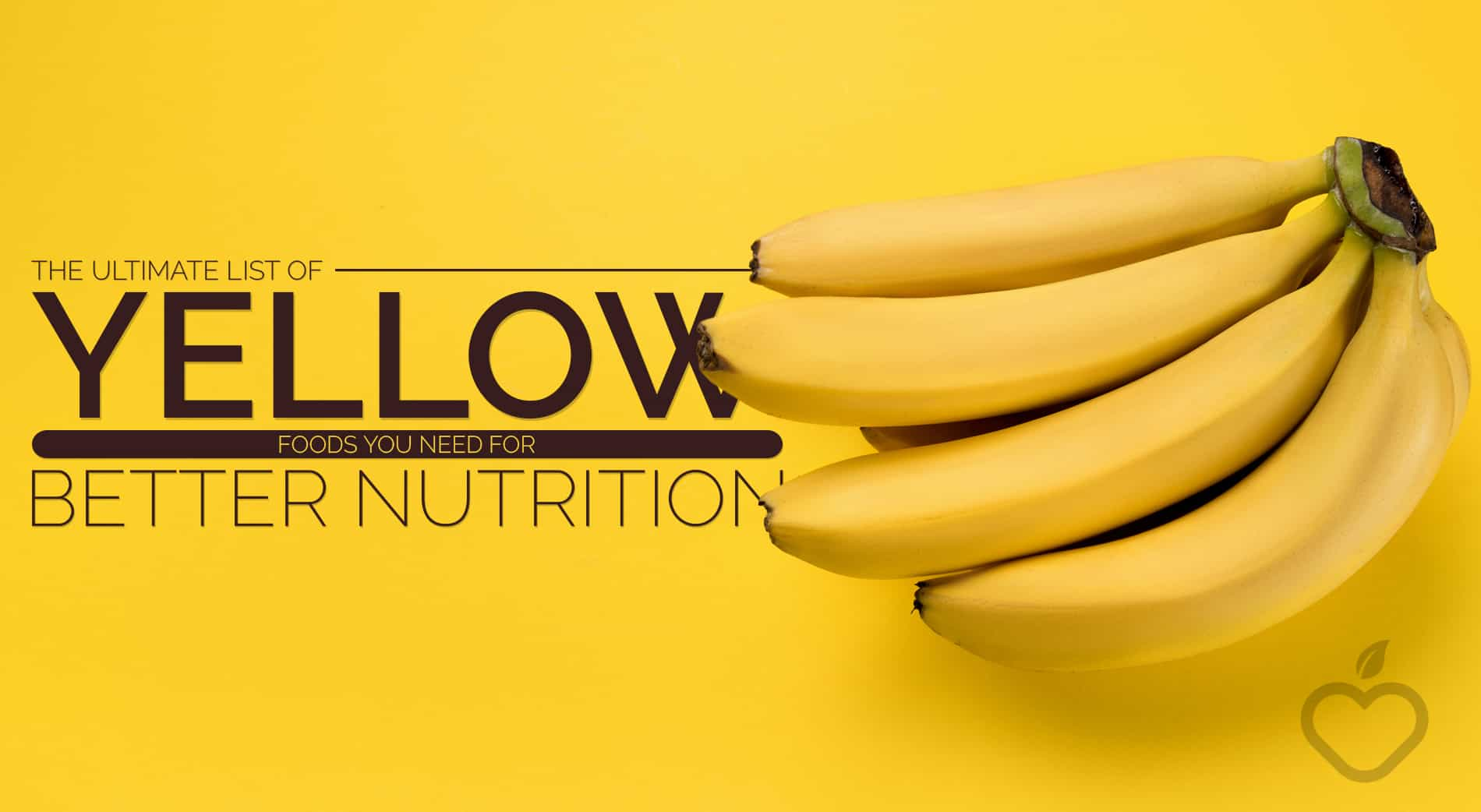 Yellow Foods Image Design 1 - The Ultimate List of Yellow Foods You Need for Better Nutrition