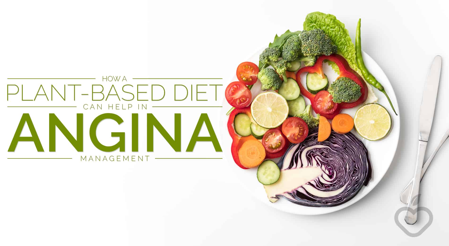 Angina Mangement Image Design 1 - How a Plant-Based Diet Can Help Angina Management