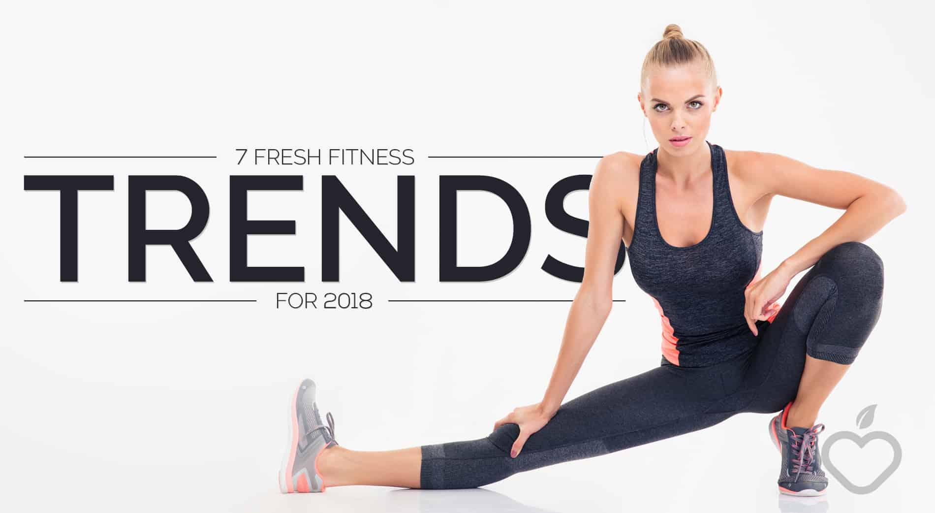 7 Fresh Fitness Trends for 2018 ⋆ New York city blog