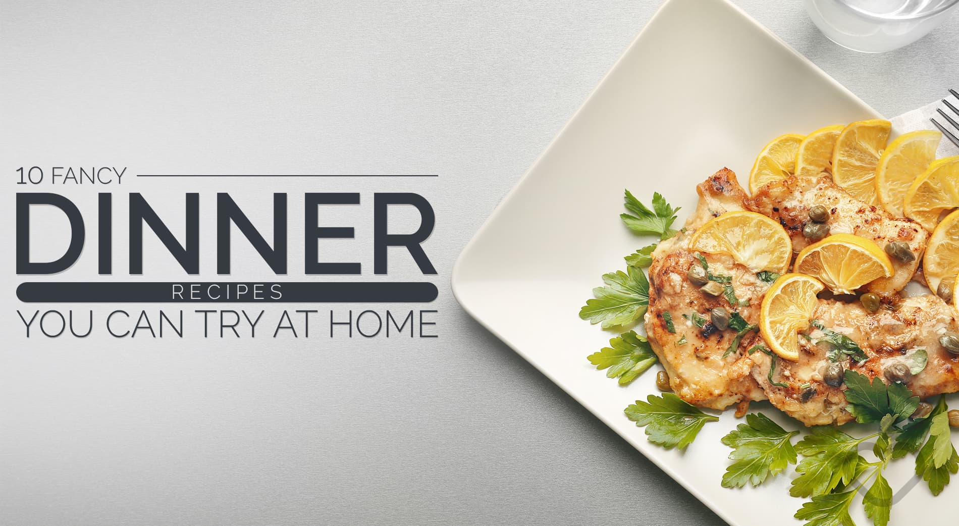 10 fancy dinner recipes you can try at home naturacology for Fancy at home dinners