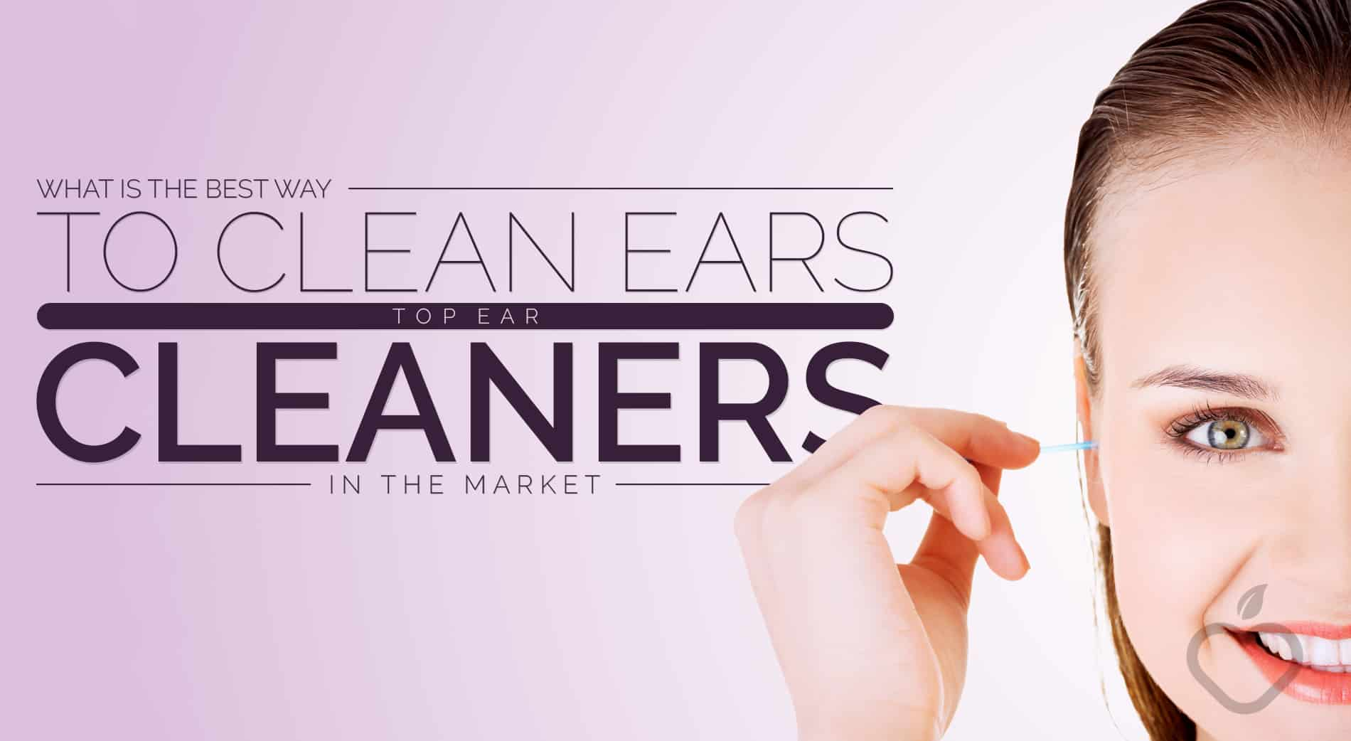 Ear Cleaners Image Design 1 - What's the Finest Strategy to Clear Ears (Prime Ear Cleaners within the Market)