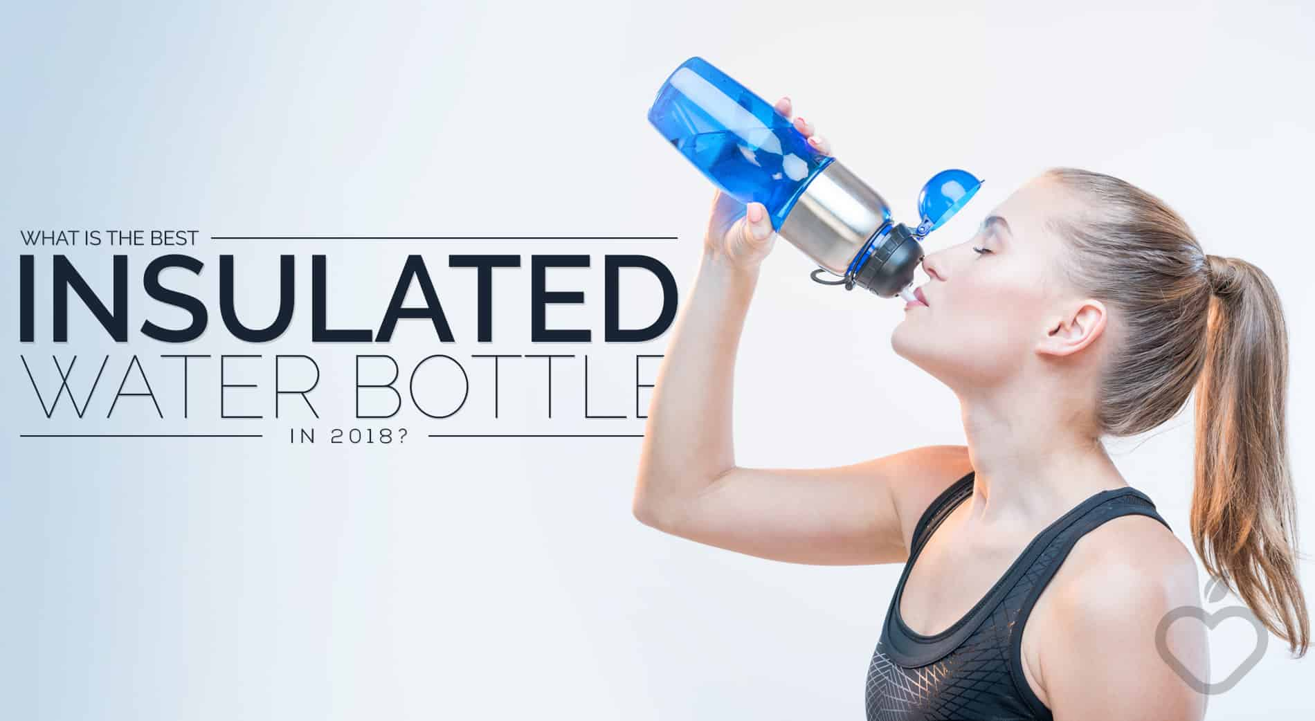 Insulated Water Bottle Image Design 1 - What Is The Finest Insulated Water Bottle In 2018?