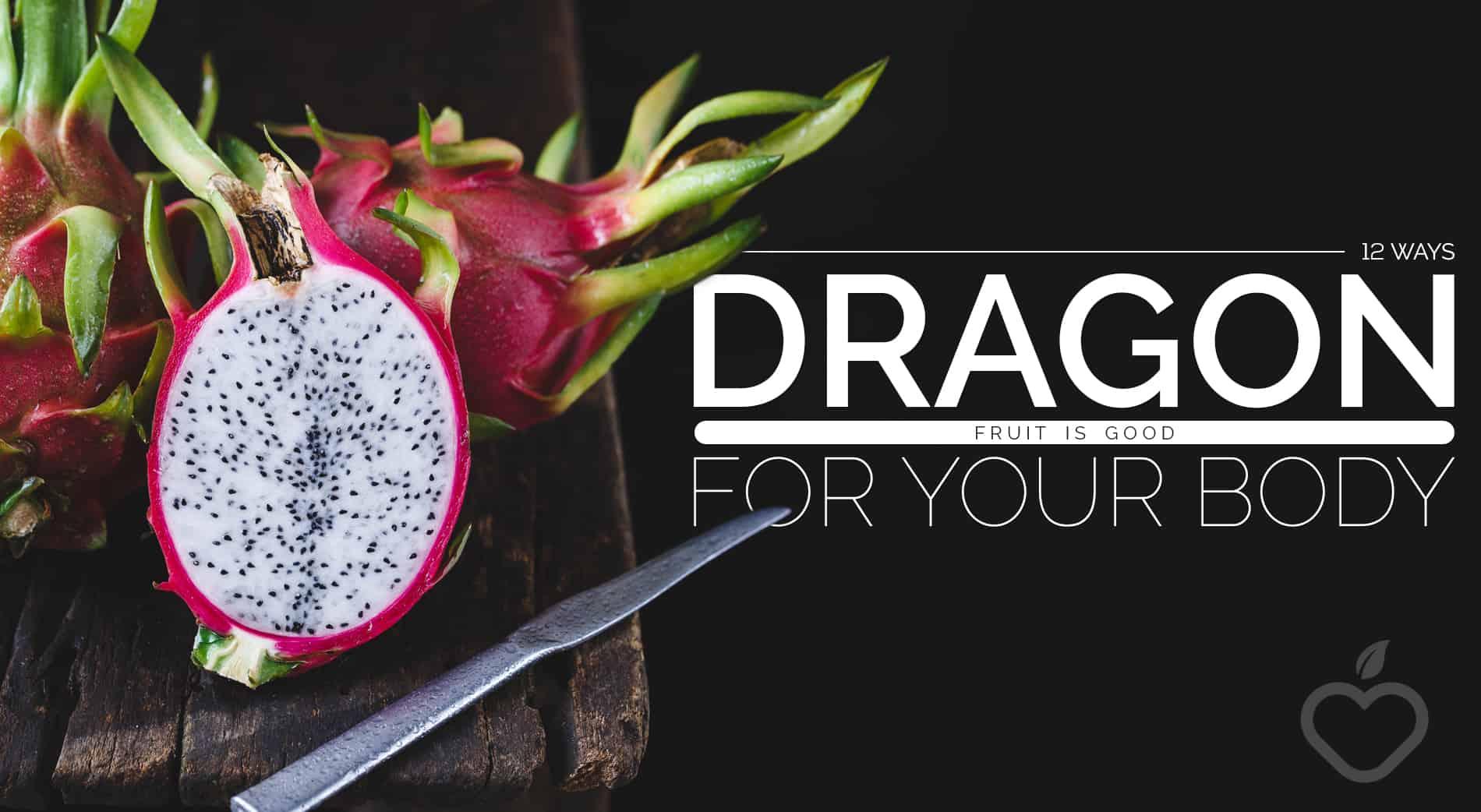 Dragon Fruit Image Design 1 - 12 Methods Dragon Fruit is Good for Your Physique