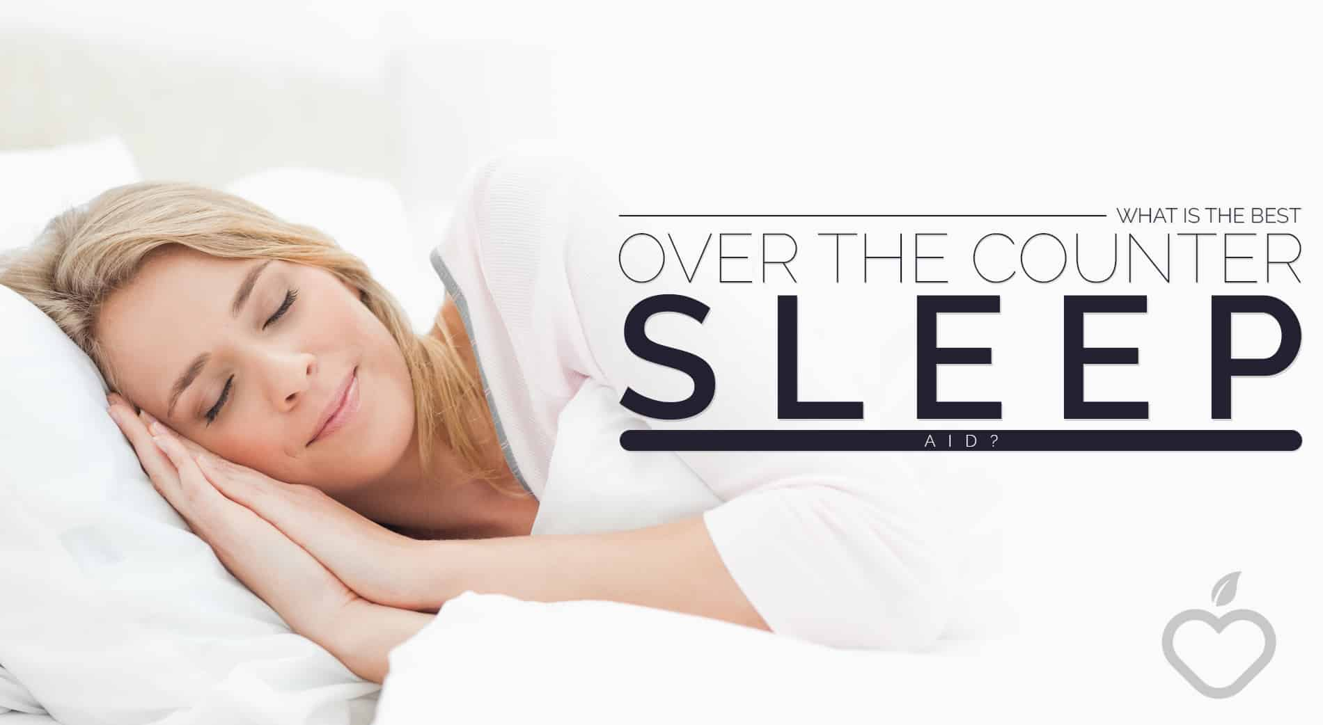 Over The Counter Sleep Aid Image Design 1 - What Is The Greatest Over The Counter Sleep Help?